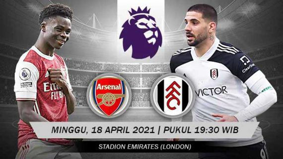 Prediksi Skor Arsenal vs Fulham 18 April 2021